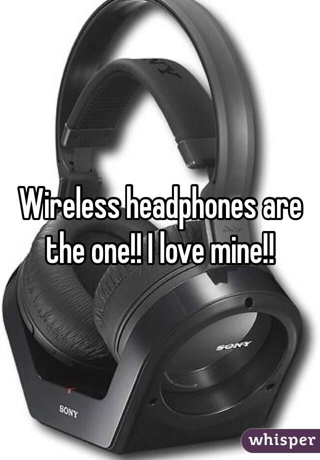 Wireless headphones are the one!! I love mine!!
