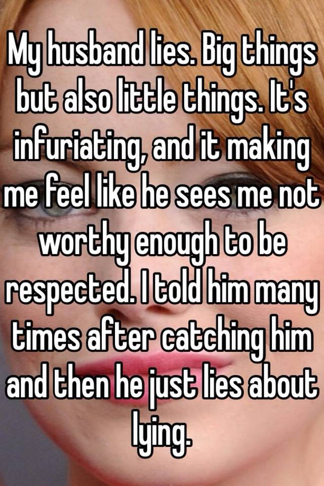 husband lies to me about little things