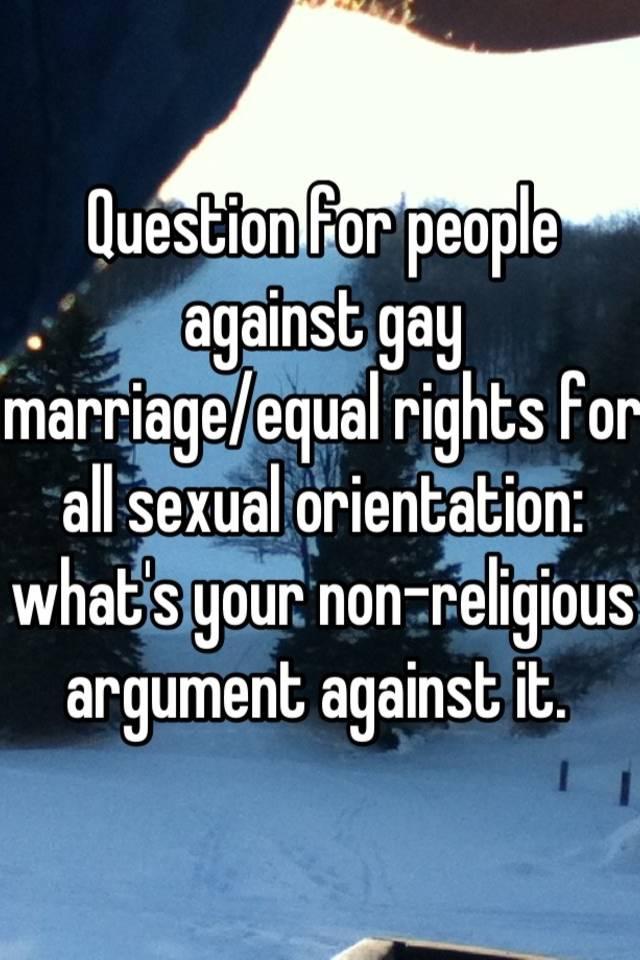 Pro gay marriage arguments sexual orientation