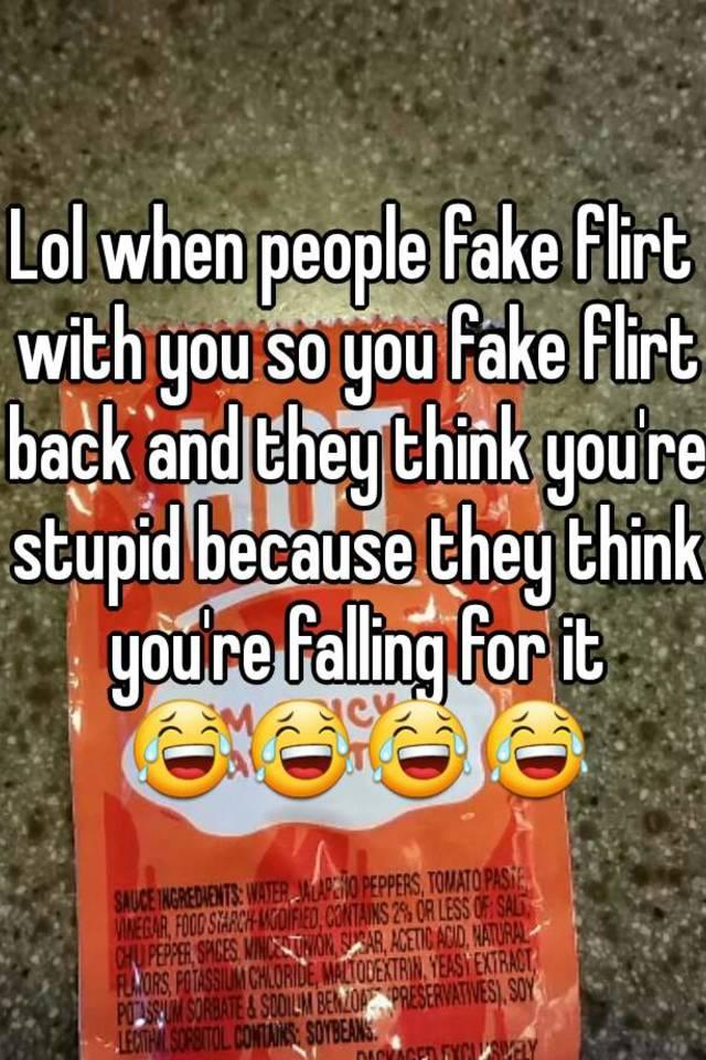 Fake flirt