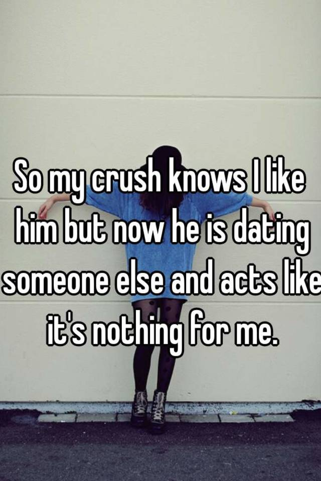 Are numerous Someone With Crush Dating Else Deal To How syndrome