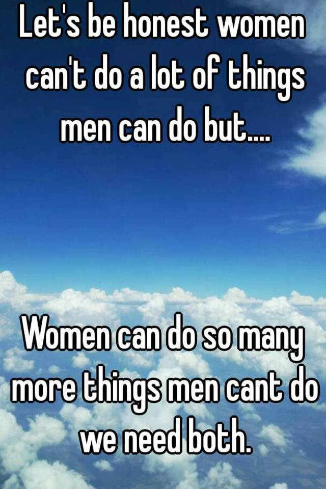 Things women can do that men cant