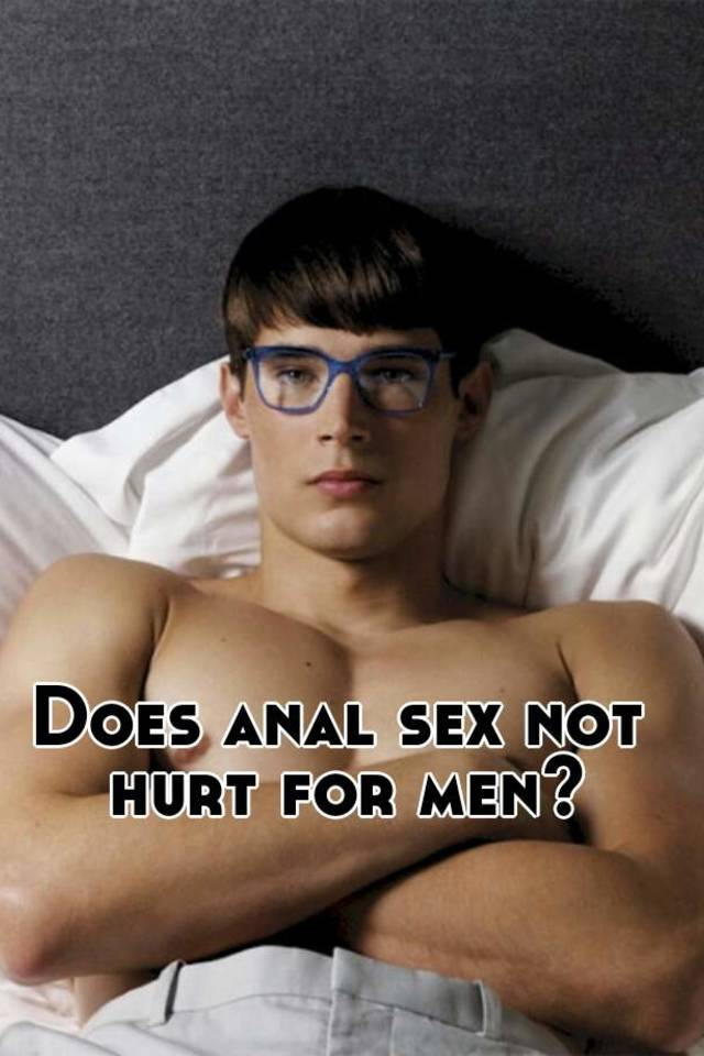 Agree, this Does anal sex hurt men opinion