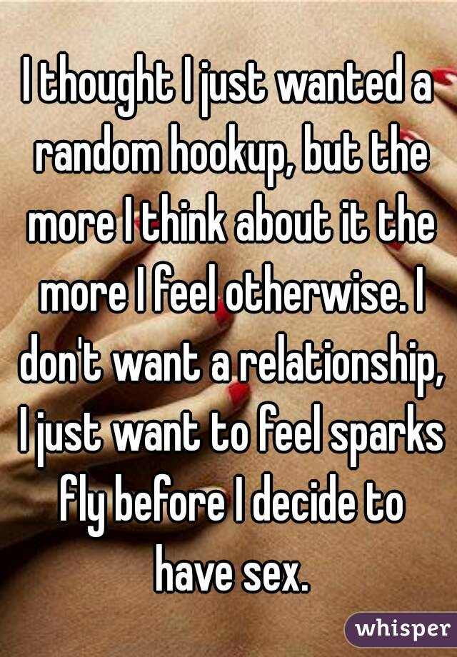 I Dont Want To Be Just A Hookup