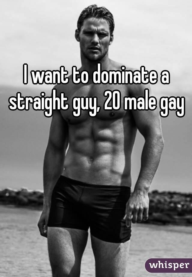 Gay guys dominate straight guys
