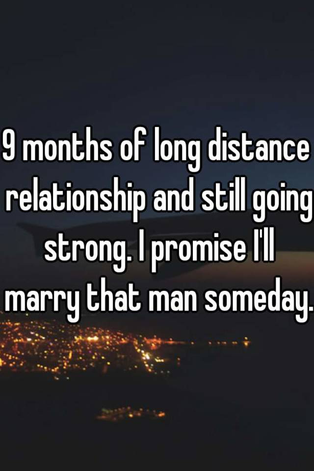 is 9 months a long relationship