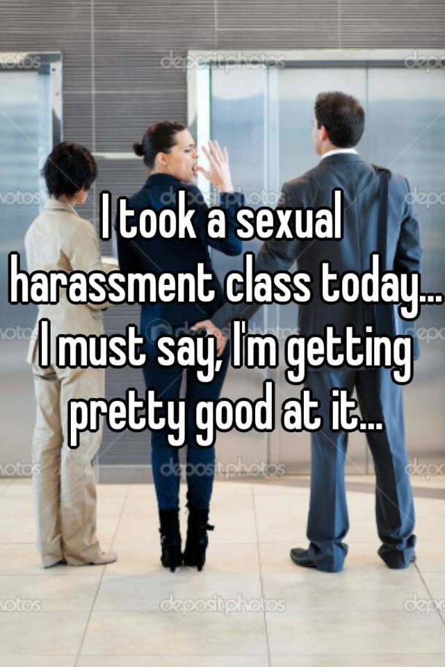 harassment class Sexual