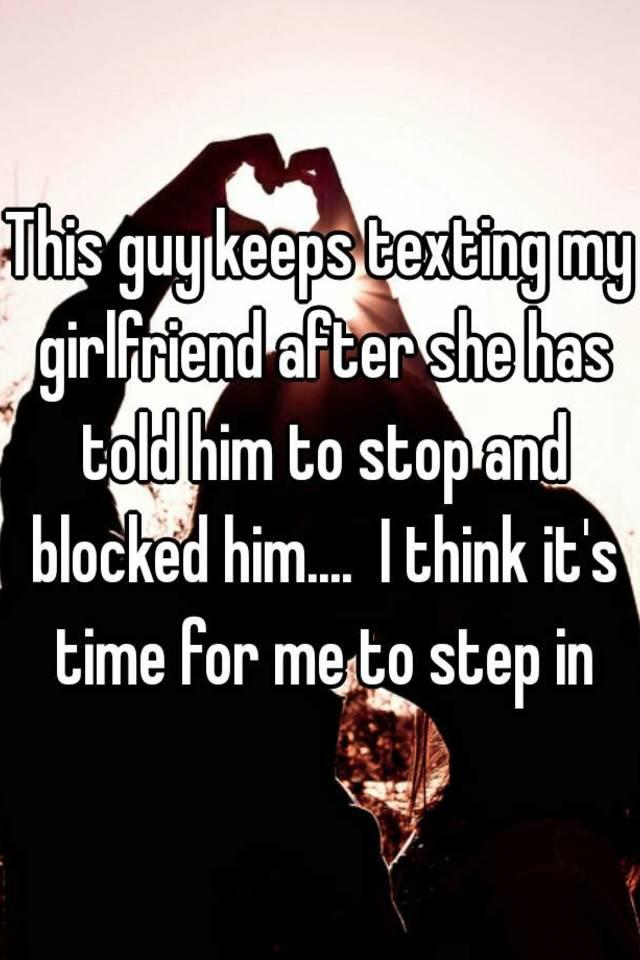 guy keeps texting my girlfriend