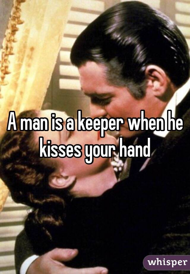 When A Guy Kisses Your Hand