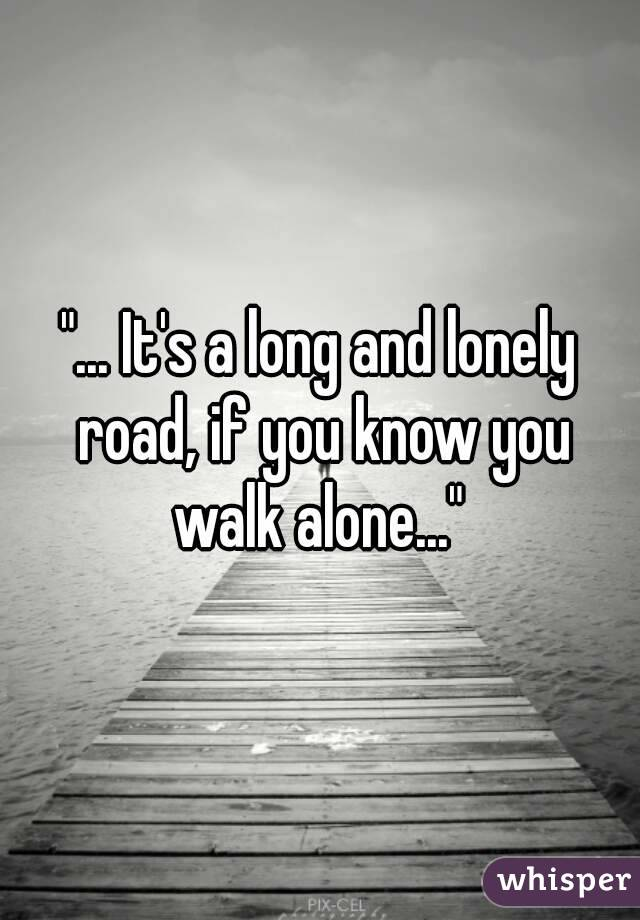 A Long And Lonely Road