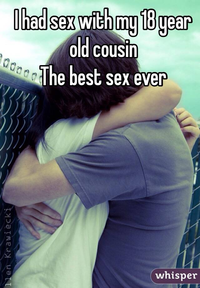 I had sex with my 18 year old cousin The best sex ever