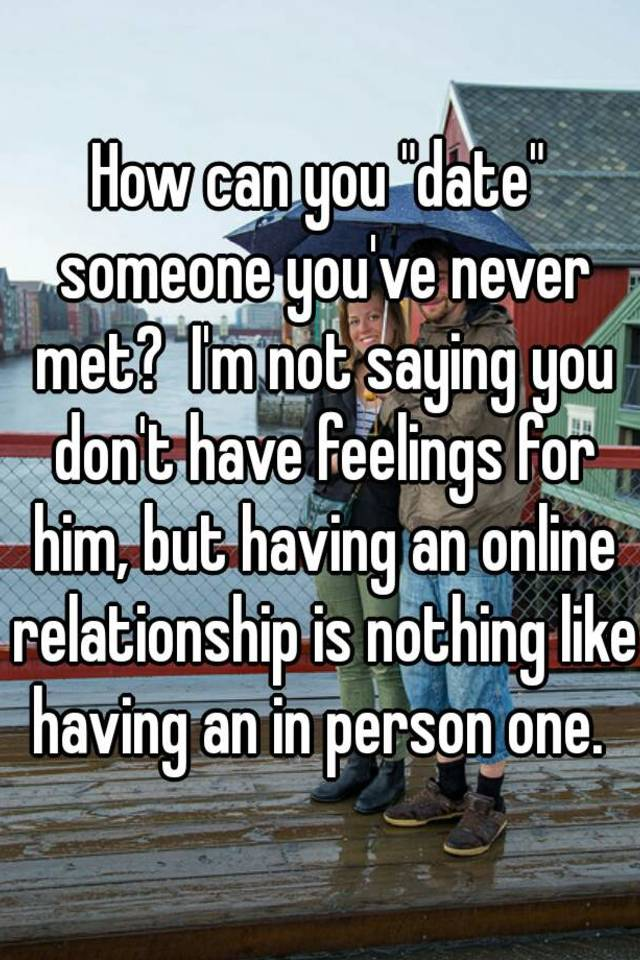dating online never met