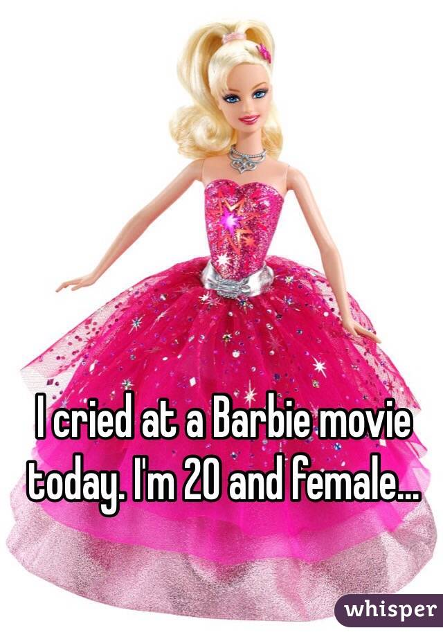 I cried at a Barbie movie today. I'm 20 and female...