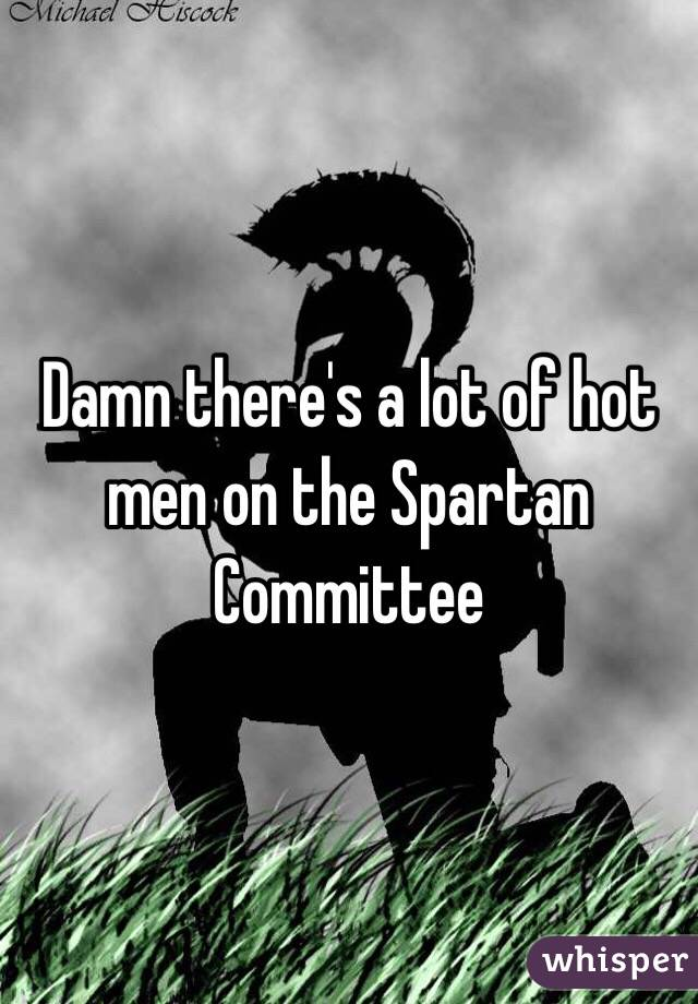 Damn there's a lot of hot men on the Spartan Committee