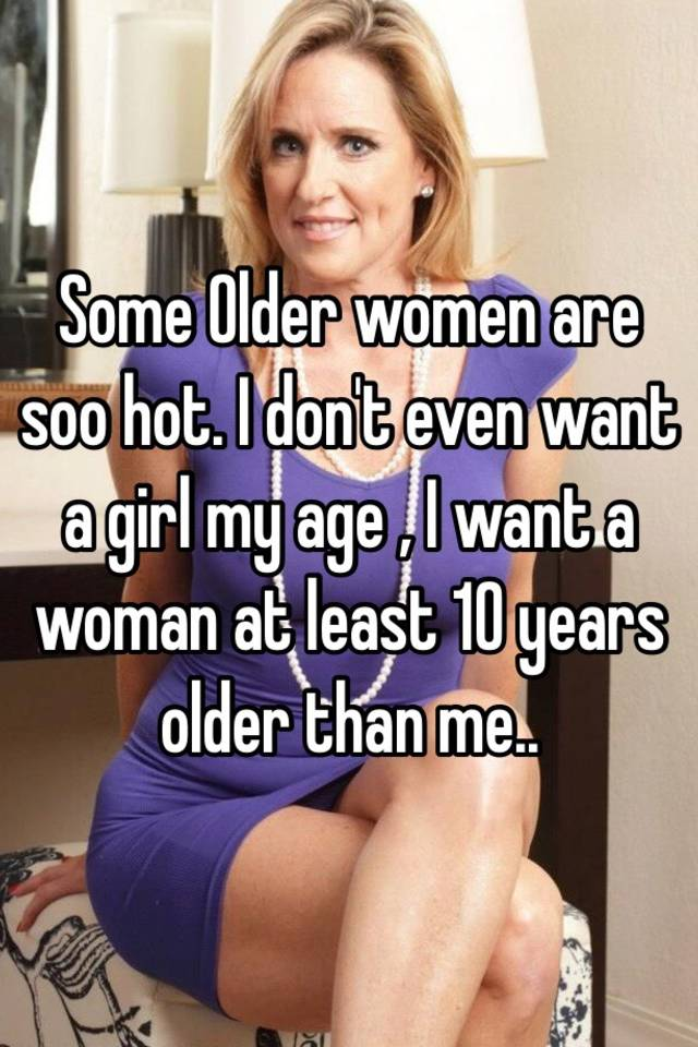 I Want A Older Woman