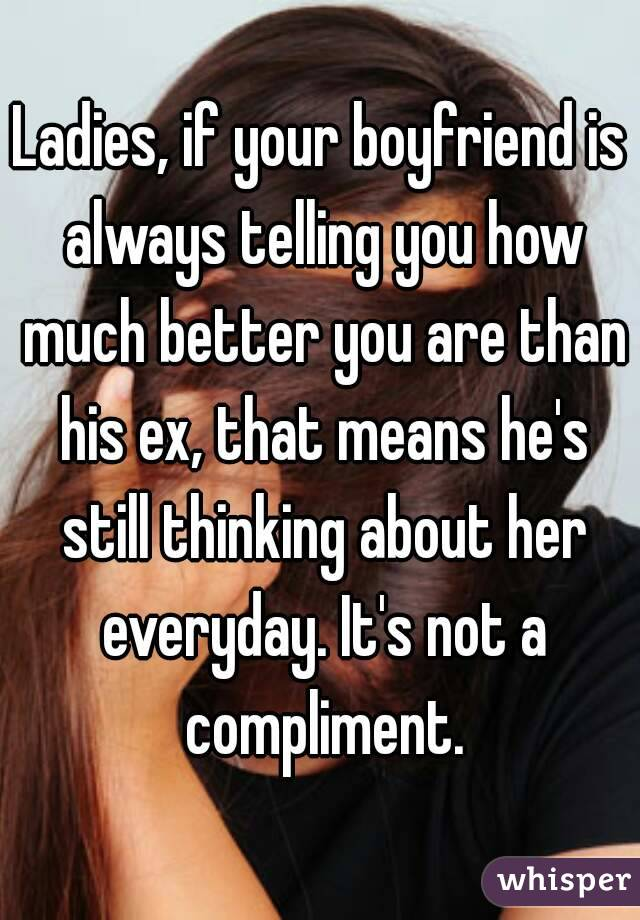 Ladies, if your boyfriend is always telling you how much