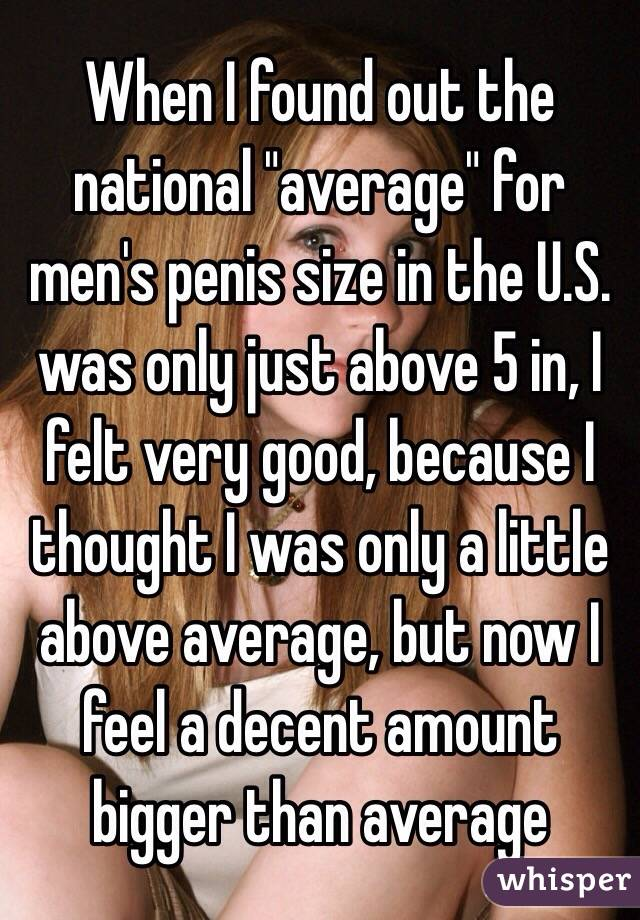 When I Found Out The National Average For Men S Penis Size In