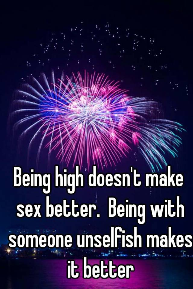 Does being high make sex better