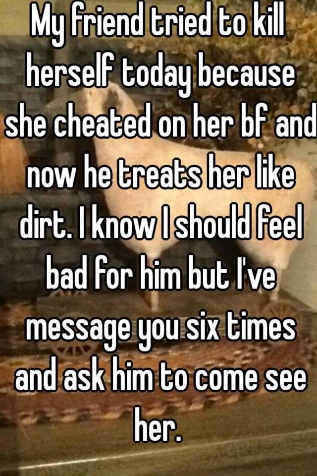 she cheated with my friend