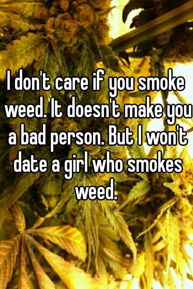 Dating someone who doesnt smoke weed