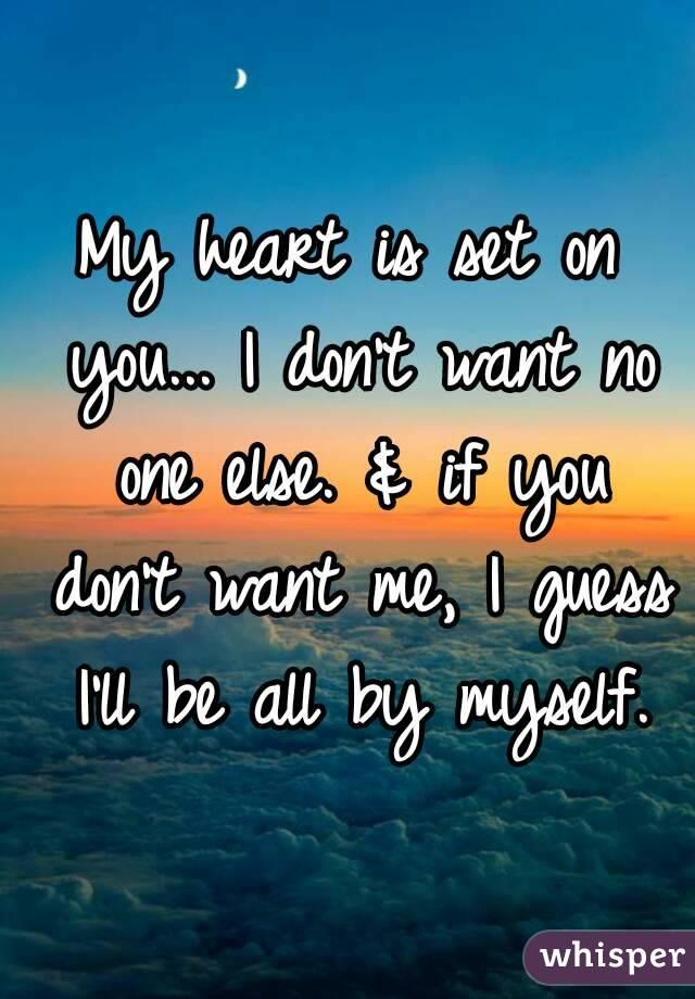 Got My Heart Set on You