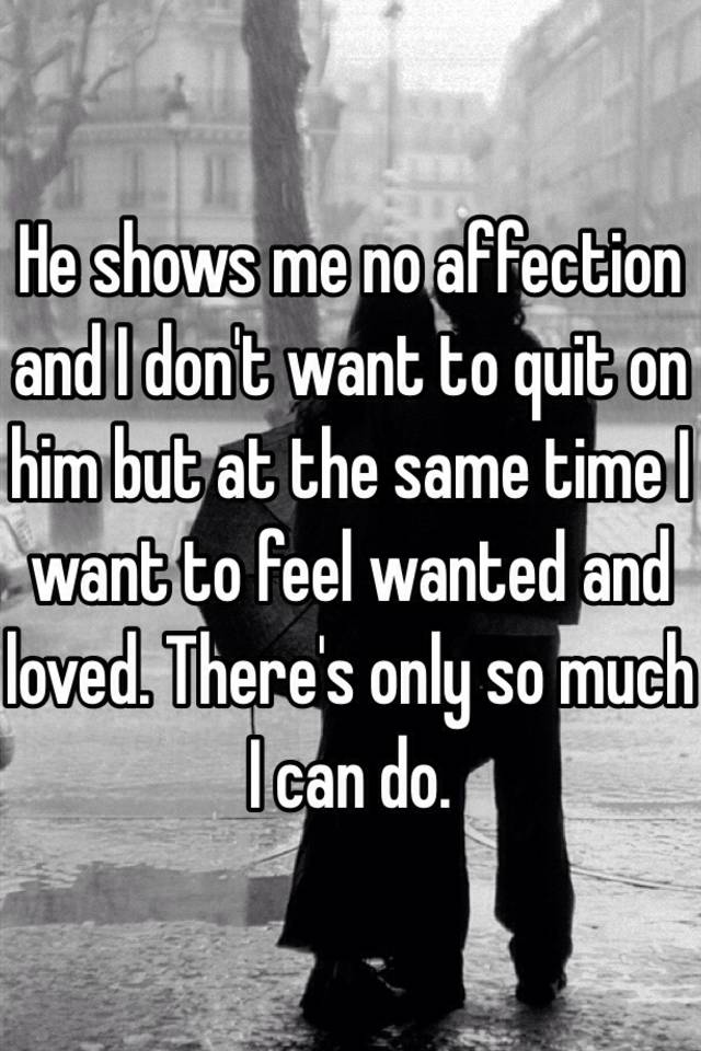 when a man shows no affection
