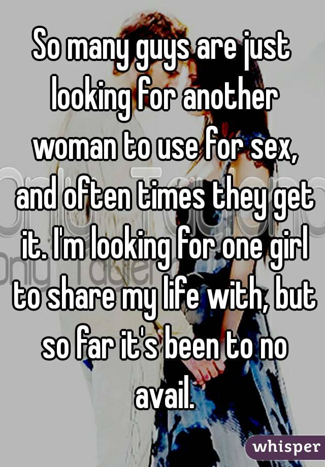 Just Looking For Sex