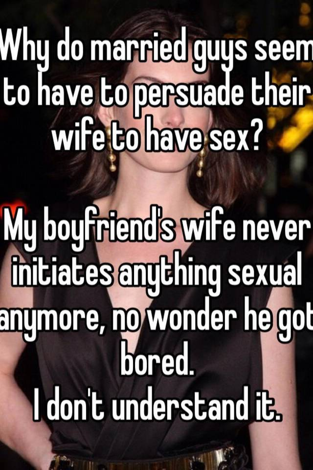 Why wife never initiates sex