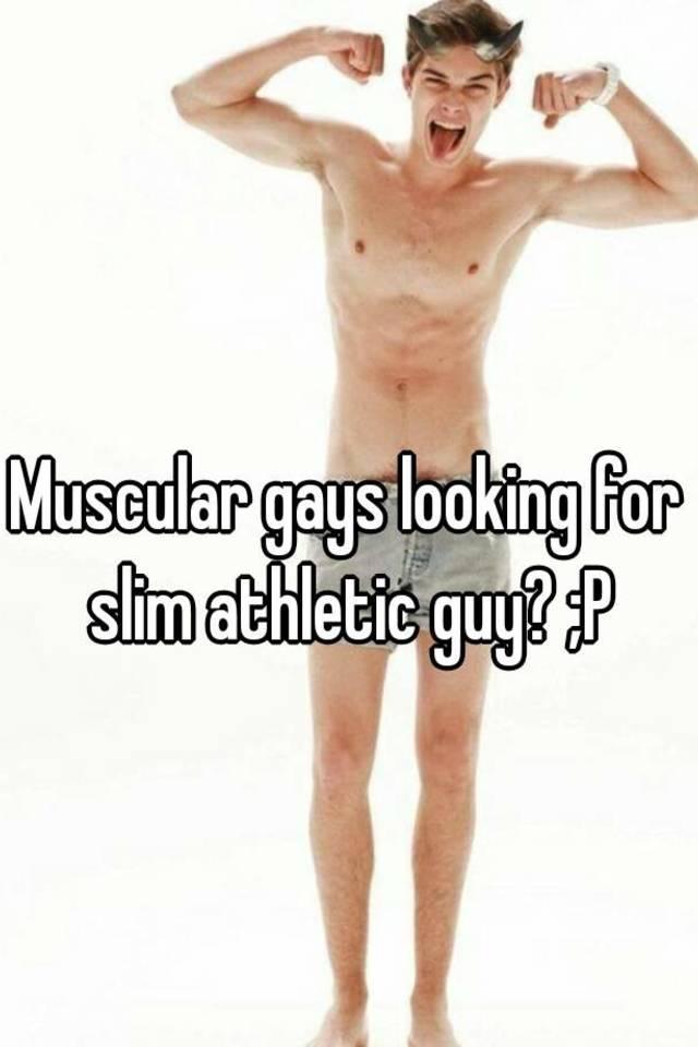 Slim gays