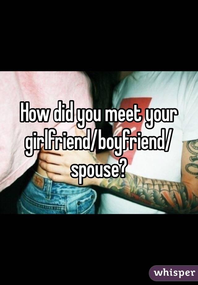 How can i meet a girlfriend