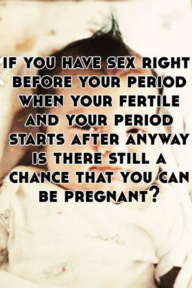 Sex right after period