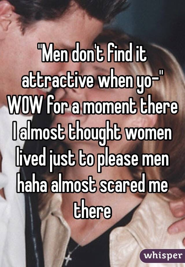 Guys Don T Catch Me Attractive