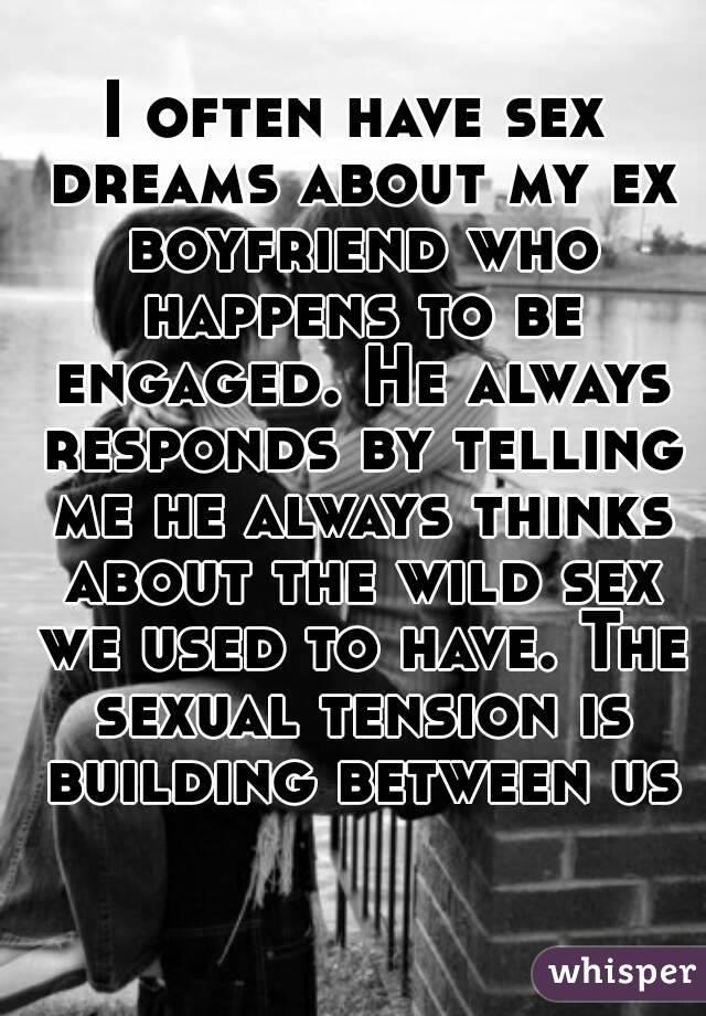 I keep having sex dreams about my boyfriend
