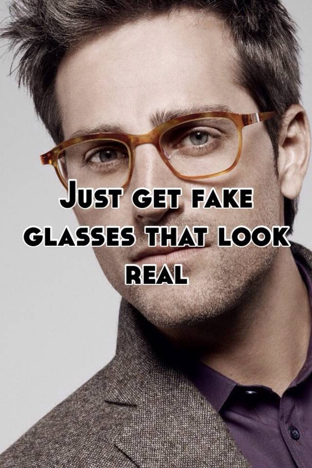 Just get fake glasses that look real bc62a2ca9567
