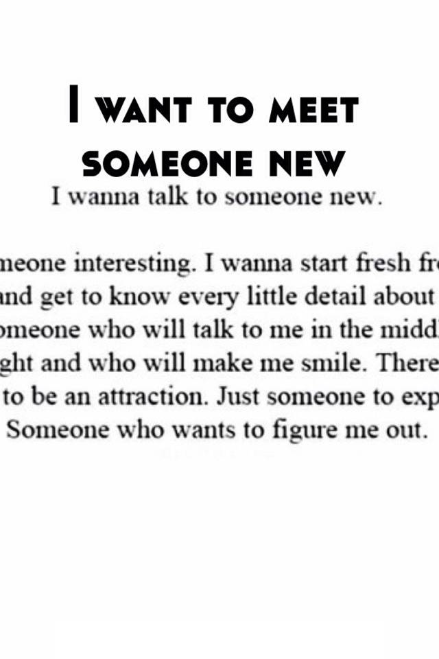 i want to meet someone new
