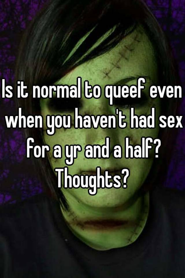 Is it normal to queef