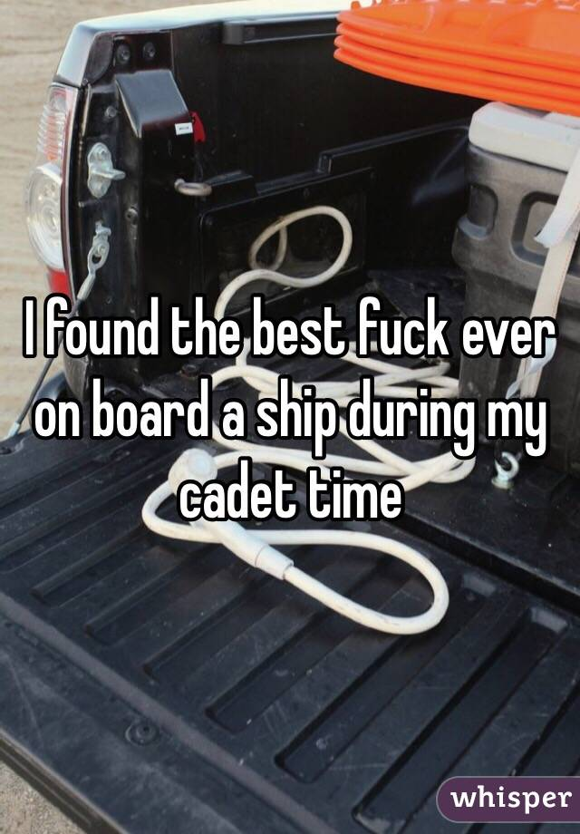I found the best fuck ever on board a ship during my cadet time