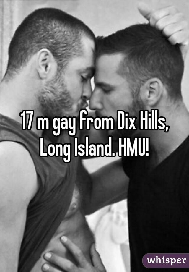 17 m gay from Dix Hills, Long Island. HMU!