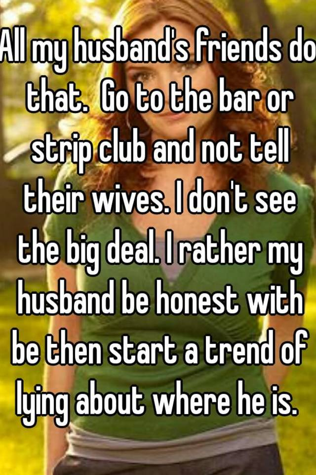 Going to strip bar with husband