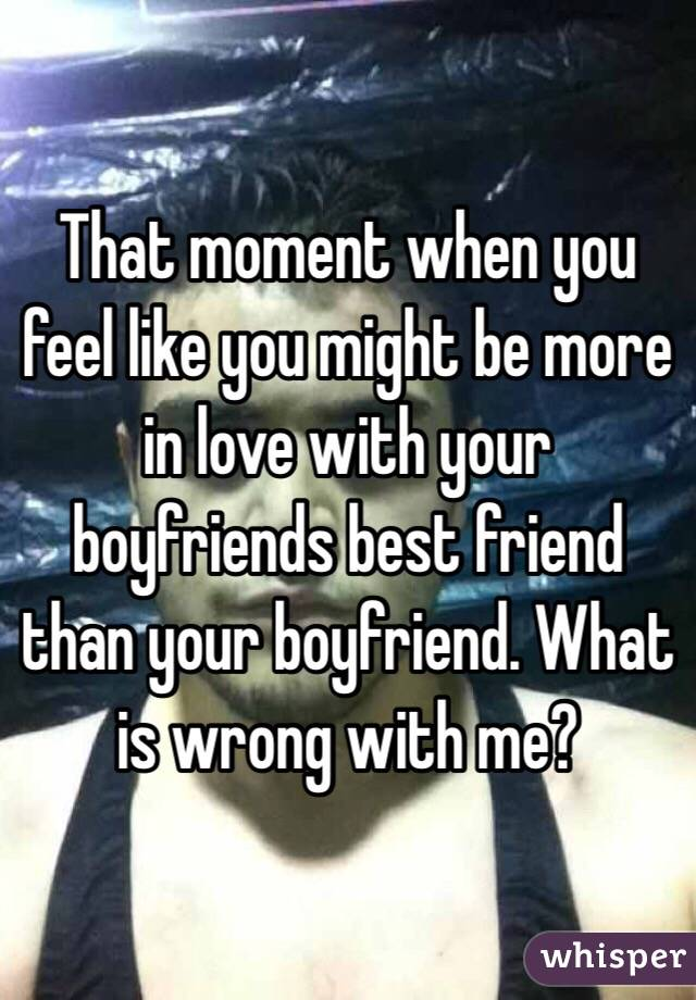 You Your Friends To If Do Like Boyfriend Best What