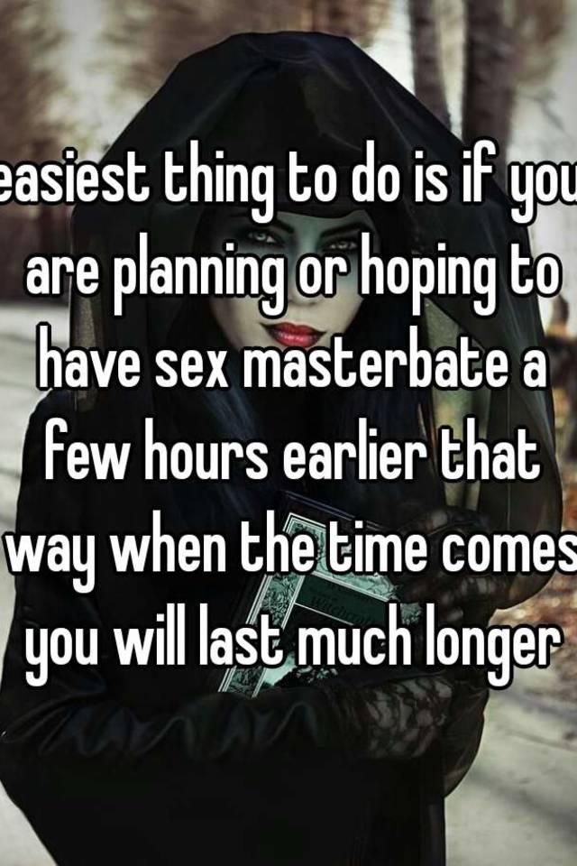 Masterbate to last longer