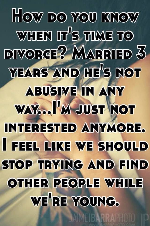 It To Divorced When Time Is Get