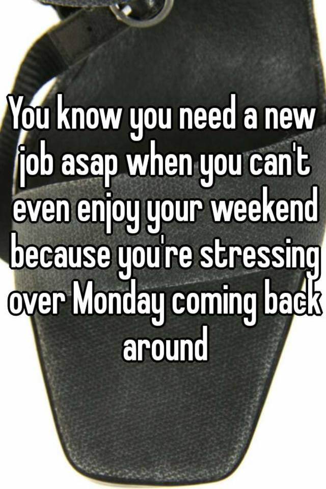 i need a new job