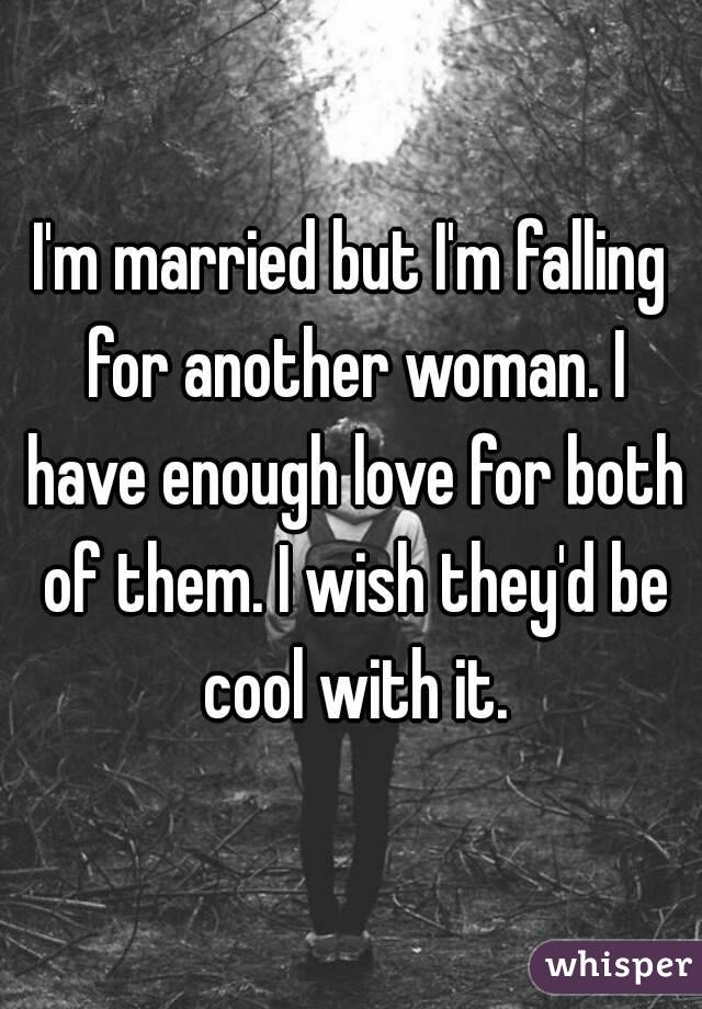 Married woman feelings for another woman