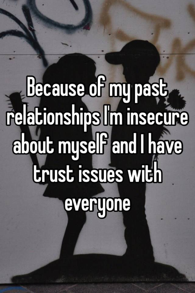 dating a man with trust issues It could just be nerves, but it could also suggest problems controlling urges, mental health issues, or possibly even an addiction problem, marshall says trash-talks an ex.