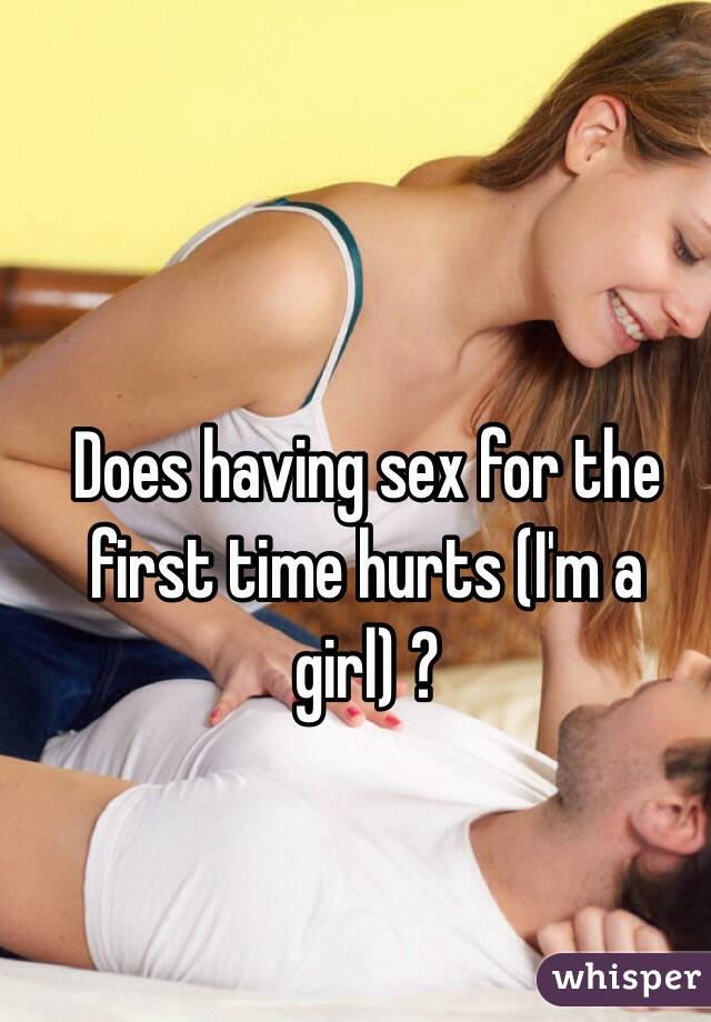 Does it hurt when girls have sex