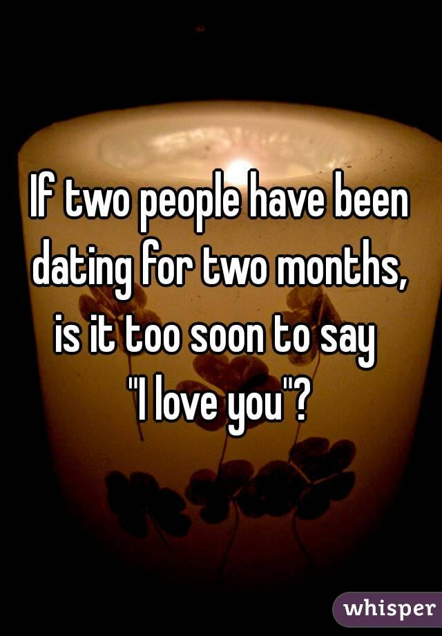 dating two months in love