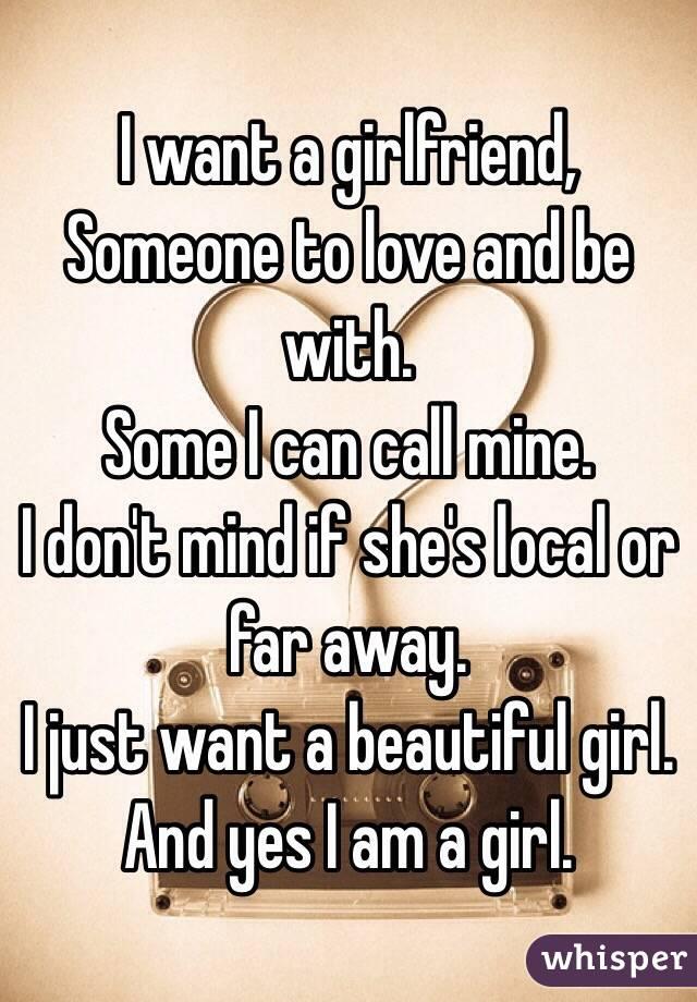 I want a beautiful girlfriend