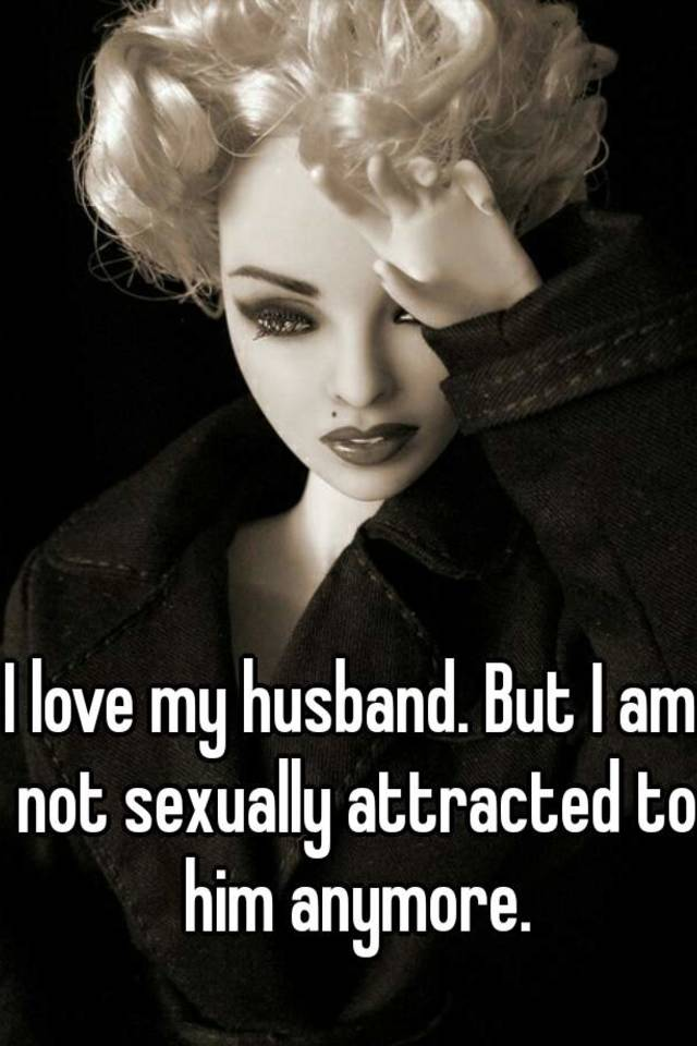 Husband sexually interested