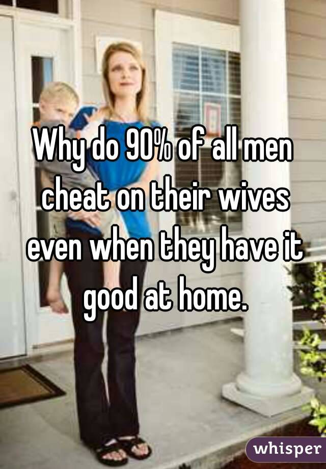Why Do Men Cheat On Their Wives